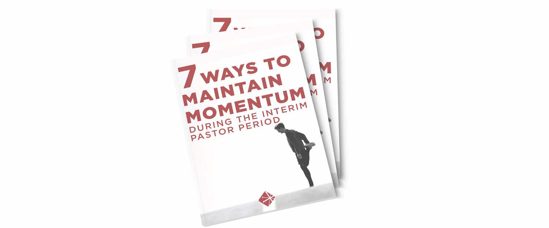7_Ways_to_Maintain_Momentum_During_the_Interim_Pastor_Period.jpg